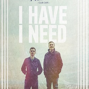 Концерт гурту I Have I Need