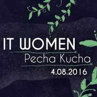 Pecha Kucha Night на тему IT Women