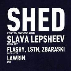 Вечірка ZAVTRA Meets: Shed (Berlin)