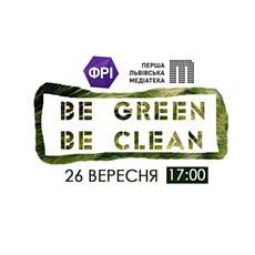 Еко-зустріч Be green. Be clean