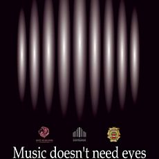 Концерт Music doesn`t need eyes