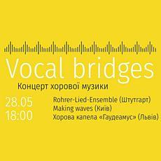 Vocal Bridges. Концерт хорової музики у Львові