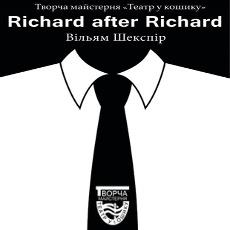 Моновистава «Річард після Річарда / Richard after Richard» – творча майстерня «Театр у кошику»