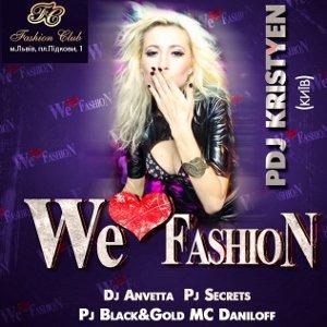 Вечірка We Love Fashion PDJ Kristyen
