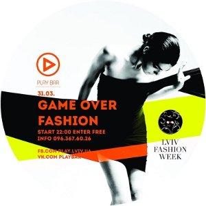 Вечірка Game Over Fashion @ Play Bar