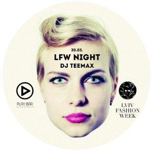 Вечірка LFW Night @ Play Bar