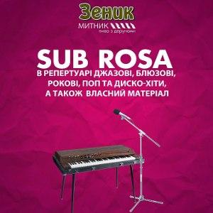 Концерт гурту Sub Rosa @ Зеник Митник