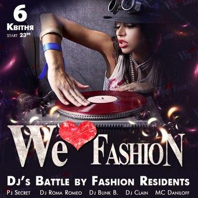 Вечірка We Love Fashion DJ's Battle