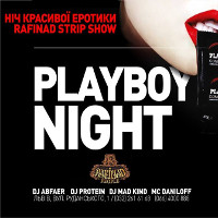Вечірка Play Boy Night @ Rafinad