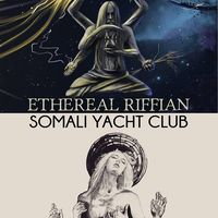 Спліт-концерт Ethereal Riffian та Somali Yacht Club