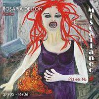 Виставка італійської художниці Розарії Делтон «MISCELLANEO n.2/Різне №2»