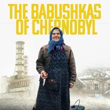 Фільм «Чорнобильські бабусі» (The Babushkas of Chernobyl)