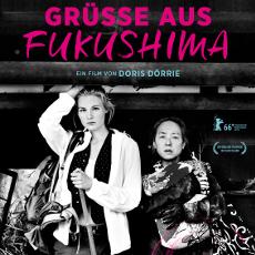 Фільм «Привіт з Фукусіми» (Grüße aus Fukushima)