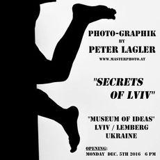 Фотовиставка Secrets of Lviv Пeтера Лаглера (Австрія)