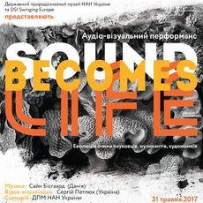 Аудіо-візуальний перформанс Sound becomes Life