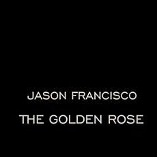 Виставка Джейсона Франціско «Золота Роза»