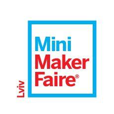 Фестиваль винахідництва та мейкерської культури Lviv Mini Maker Faire #3