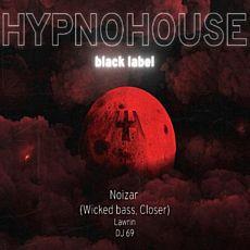 Вечірка Hypnohouse black label: Noizar (Wicked Bass, Closer)