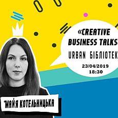 Creative business talks: Майя Котельницька