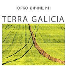 Виставка Юрка Дячишина Terra Galicia