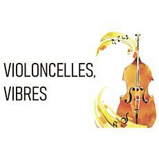Концерт Violoncelles, vibres